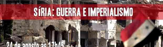 """Palestra em São Paulo- """"Síria: Guerra e Imperialismo"""""""